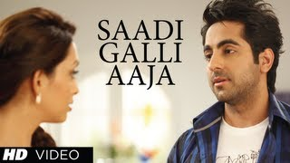 Sadi Gali (Full Video Song) | Nautanki Saala