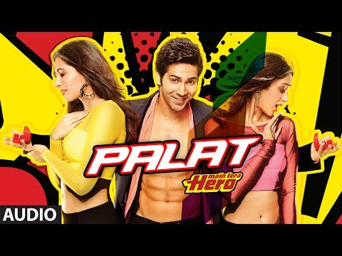 Palat - Tera Hero Idhar Hai Full Song (audio) Main Tera Hero ...