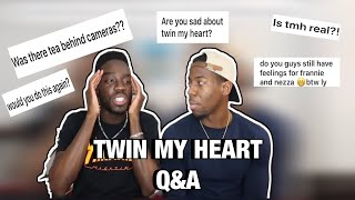 TWIN MY HEART Q&A **THE TEA IS HOT**
