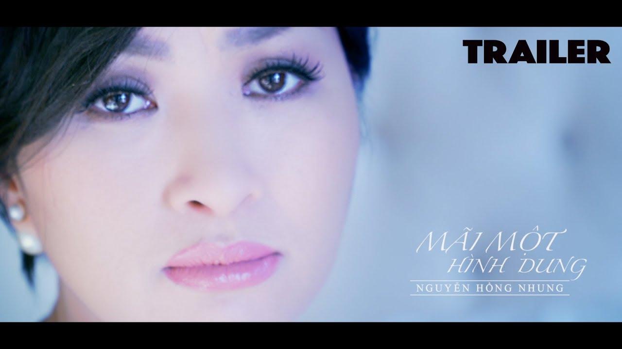 Nguyễn Hồng Nhung - Mãi Một Hình Dung MV Official Trailer