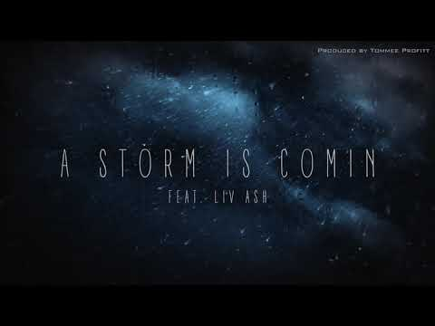 """A Storm is Comin"" (feat. Liv Ash) // Produced by Tommee Profitt"