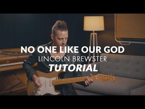 """""""No One Like Our God"""" by Lincoln Brewster 