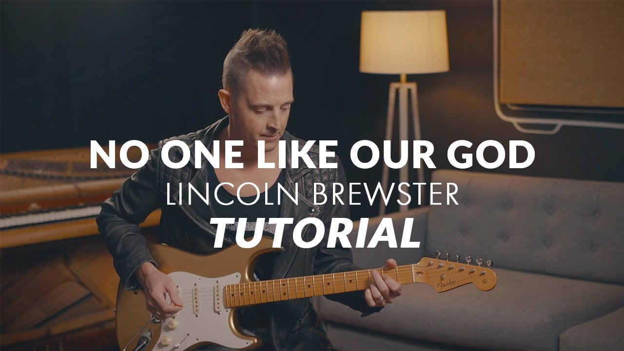 Quot No One Like Our God Quot By Lincoln Brewster Tutorial Youtube