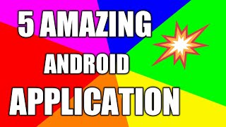 5 AMAZING ANDROID APPS! THE BEST APPS IN 2018
