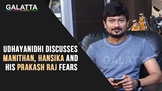 Udhayanidhi discusses Manithan, Hansika and his Prakash Raj fears