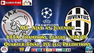 AFC Ajax vs Juventus    UEFA Champions League 2018-19 Quater Final   Predictions FIFA 19
