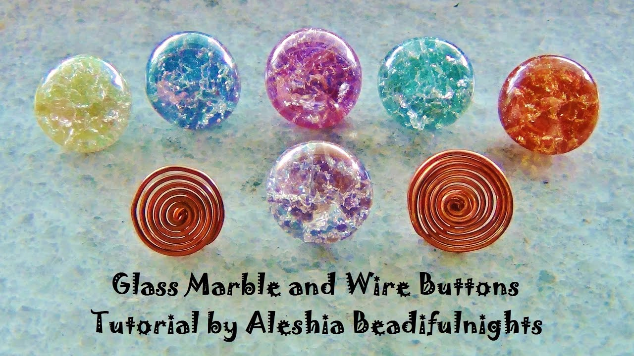 Glass Marble and Wire Buttons Tutorial - YouTube