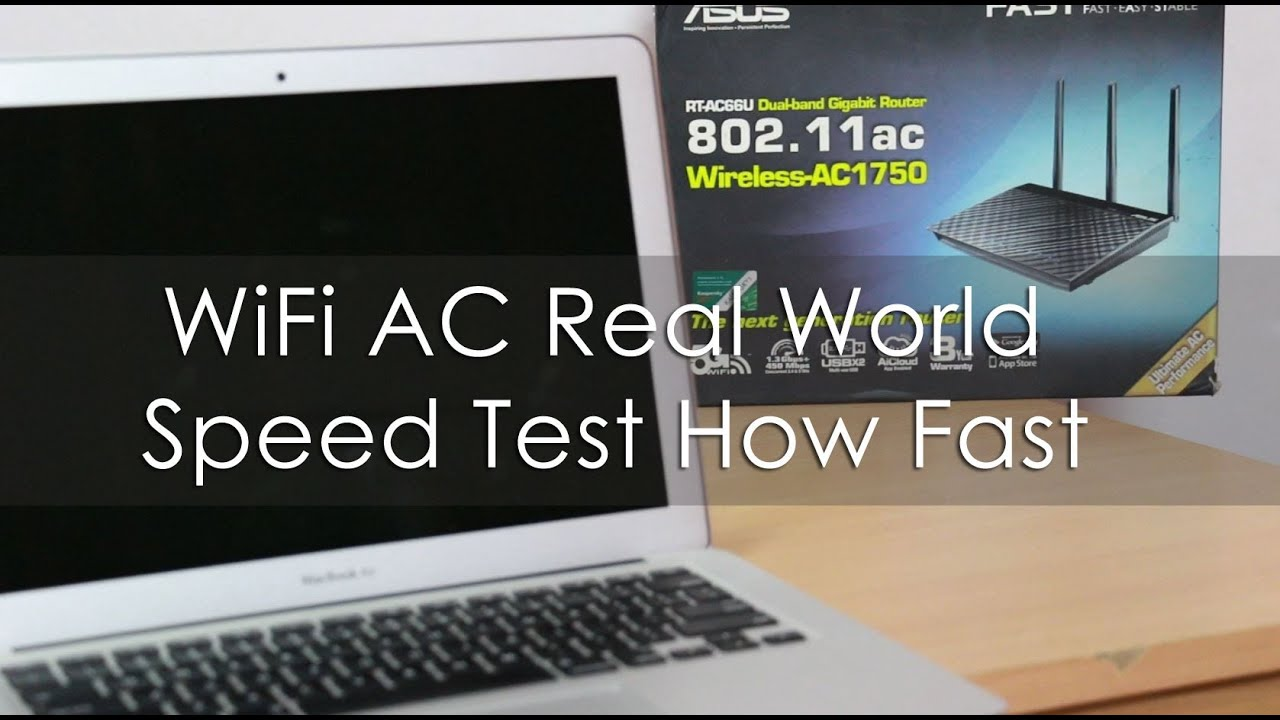 Wifi Ac Real World Testing Is It Really Fast Youtube