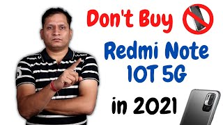 Don't Buy Redmi Note 10T 5G in 2021   2022 me Redmi Note 11 Lenge 5G Wala
