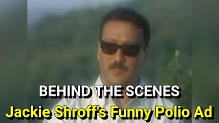 Jackie Shroff abusing in polio ad - BEHIND THE SCENES.