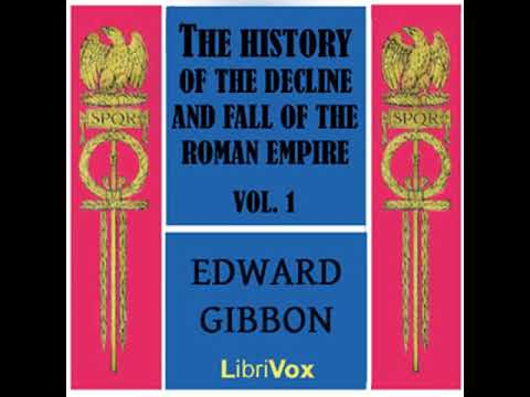 The History of the Decline and Fall of the Roman Empire Vol. I by Edward GIBBON Part 1/2