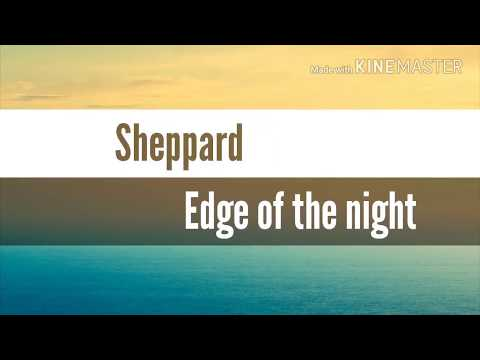 Sheppard - Edge of the night (LETRA)