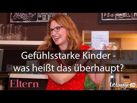 Gefühlsstarke Kinder - Was heißt das überhaupt? (1)   Nora Imlau   LitLounge.tv