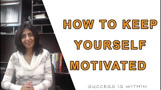 Payal Nanjiani- How to keep yourself motivated