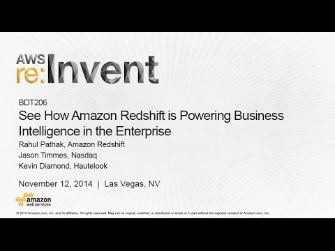AWS re:Invent 2014 | (BDT206) See How Amazon Redshift Powers Business Intelligence in the Enterprise
