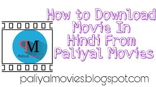 How to download hindi movie from paliyal movies