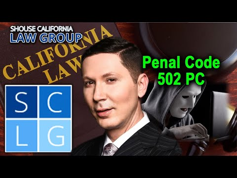 California Penal Code 502 PC – Unauthorized access to a computer