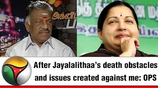 Panneerselvam has complained of obstacles and issues created against him after Jayalalithaa's death