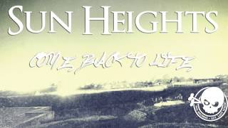 Sun Heights - Come Back To Life (feat. Jay Maas of Defeater)