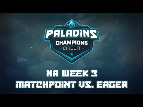 Paladins Champion Circuit NA Week 3 - Match Point vs. Team Eager