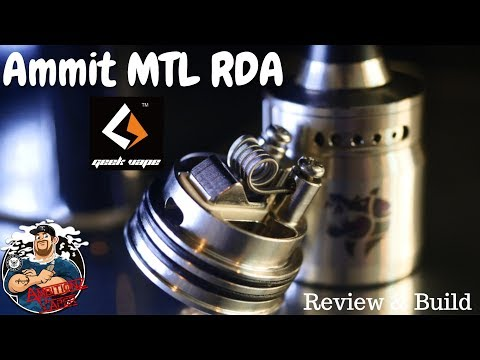 Ammit MTL RDA by Geekvape Review & Build | Simple But Effective!