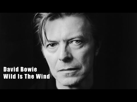 David Bowie - Wild Is The Wind (Lyrics)
