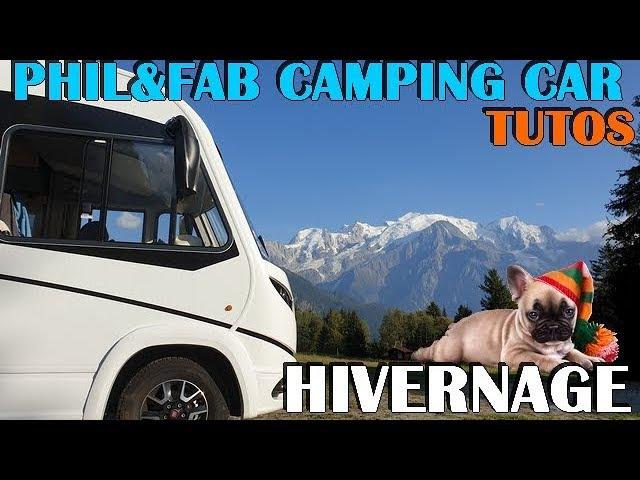 camping car hivernage tuto youtube