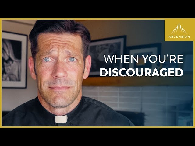 When You're Discouraged