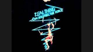 The Real Thing - Can You Feel The Force