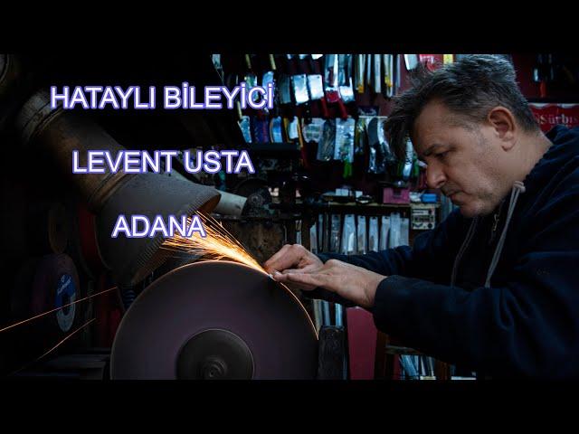 Hataylı Bileyici Levent usta - Adana