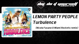 LEMON PARTY PEOPLE - Turbulence (Nicola Fasano & Miami Rockets remix) [Official]