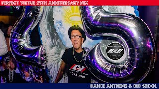 Perfect Virtue - 25th Anniversary Mix - Dance Anthems & Old Skool