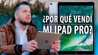 ¿Por qué vendí mi iPad Pro?