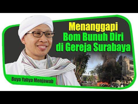 Buya Yahya : Menanggapi Bom Bunuh Diri di Gereja Surabaya - Buya Yahya Menjawab