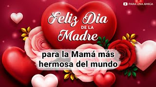 🌷💕 ¡Mi Querida Madrecita, Feliz Día de la Madre! 🌷💕 Bello Mensaje para Mamá