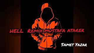 Mustafa Atarer Hell remix Resimi