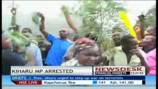 Kiharu mp Irungu Kang'ata arrested for leading a demonstration