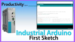 productivity Open Industrial Arduino Compatible: First Arduino IDE Sketch