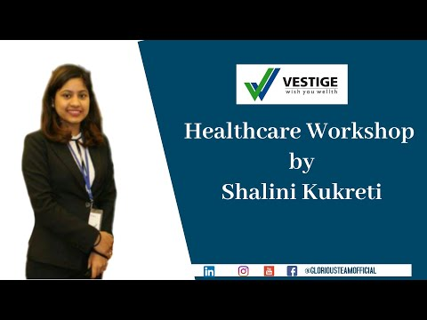 Vestige Healthcare Workshop by Dt. Shalini Kukreti