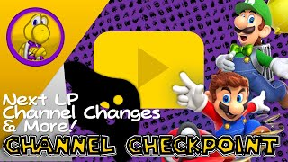My Next LP?, More Changes, and More! ll Channel Checkpoint #1