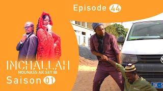 INCHALLAH, Mounass Ak Sey Bi - saison 1 - Episode 44 **VOSTFR**