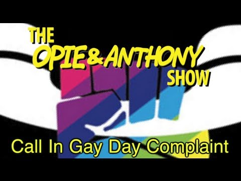 Opie & Anthony: Call In Gay Day Complaint (12/09, 12/10/08)