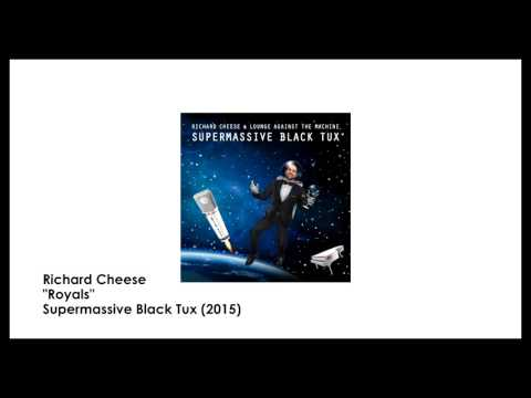 "Richard Cheese ""Royals"" (from 2015 ""Supermassive Black Tux"" album)"