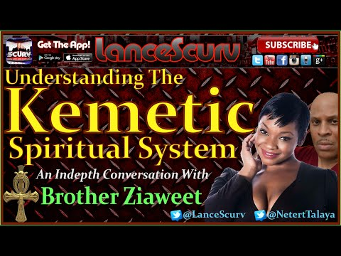 Understanding The Kemetic Spiritual System with Zankhu Ziaweet - The LanceScurv Show