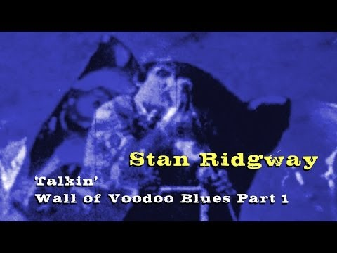 Stan Ridgway  Talkin Wall of Voodoo Blues Part 1
