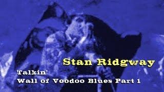 Stan Ridgway - Talkin