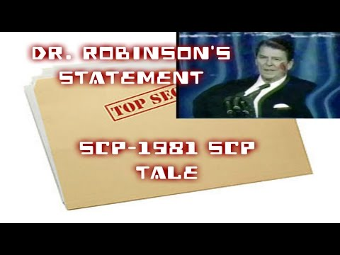 Dr. Robinsons Statement | SCP-1981 Ronald Reagan Cut Up While Talking SCP Tale