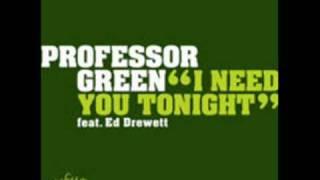 Professor Green - I Need You Tonight (WITH LYRICS)