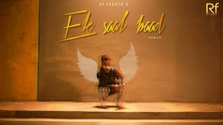 Latest Hindi Rap Song 2018 | Ek Saal Baad | Sorav | Desi Hip hop | Rf Records |