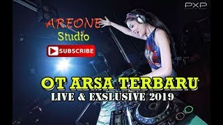 OT ARSA TERBARU LIVE 2019 - DJ REMIX TERBARU LIVE SEJARO SAKTI #ARSA #DJREMIX #SEJAROSAKTI